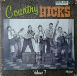 LP / VA  - ✫✫ COUNTRY HICKS Vol. 7 ✫✫ Crude 50s Country & Western / Hillbilly